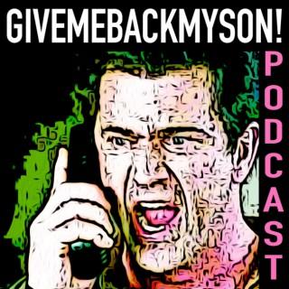 GiveMeBackMySon! Podcast