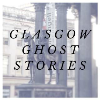 Glasgow Ghost Stories