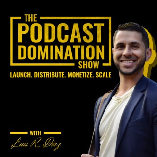 Podcast Domination Show: Podcasting Growth & Monetization Tips to Dominate