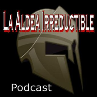 Podcast La Aldea Irreductible