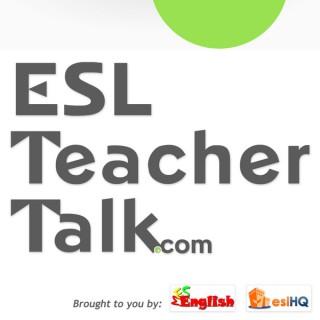 Podcasts – ESL Teacher Talk – ESL Podcasts for Teachers