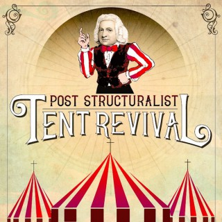 Poststructuralist Tent Revival