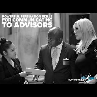 Powerful Persuasion Skills for Communicating to Advisors