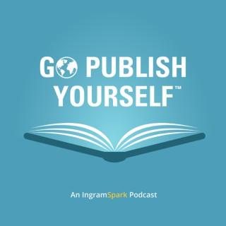 Go Publish Yourself: An IngramSpark Podcast