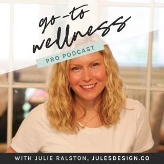 Go-To Wellness Pro Podcast
