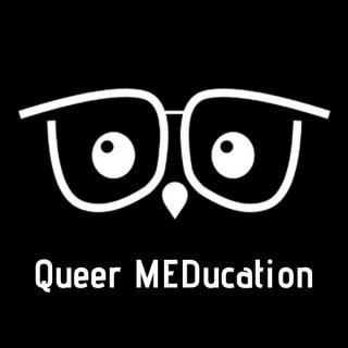 Queer MEDucation