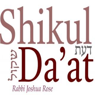 Rabbi Josh Rose - Shikul Da'at