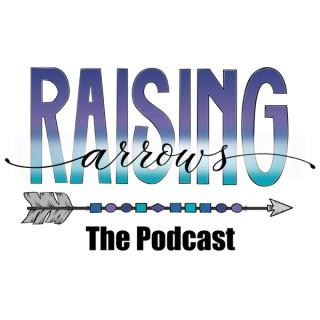 Raising Arrows - Home Management for the Homeschool Mom