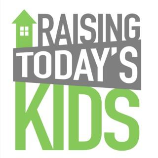 Raising Today's Kids