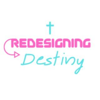 Redesigning Destiny