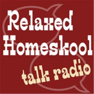 Relaxed Homeskool Talk Radio