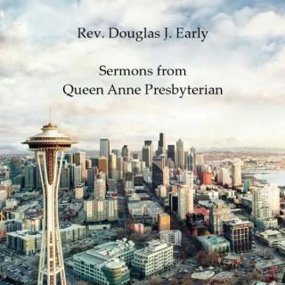 Rev. Douglas J. Early: Sermons from Queen Anne Presbyterian Church