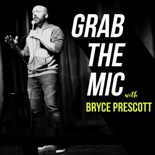 Grab the Mic with Bryce Prescott