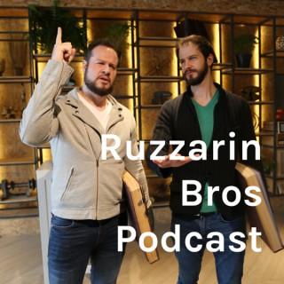 Ruzzarin Bros Podcast