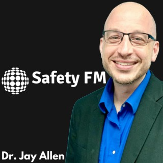Safety FM with Dr. Jay Allen