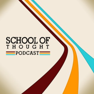 School of Thought Podcast