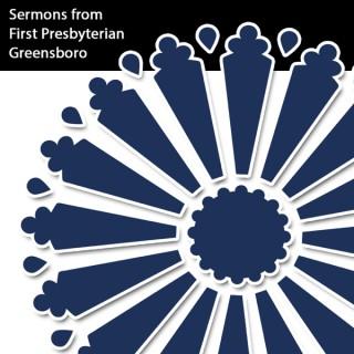 Sermons from FPC Greensboro