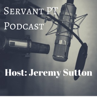 Servant PT Podcast