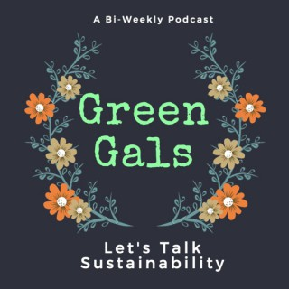 Green Gal's Podcast