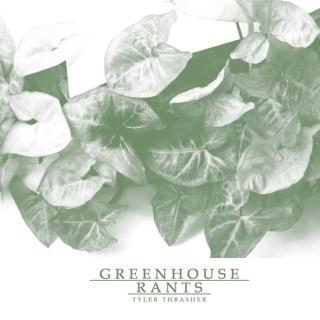 Greenhouse Rants