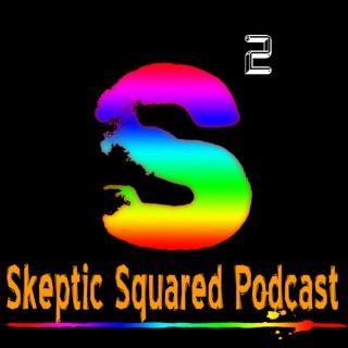 Skeptic Squared Podcast