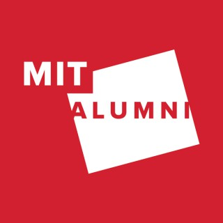 Slice of MIT: Stories from MIT Presented by the MIT Alumni Association