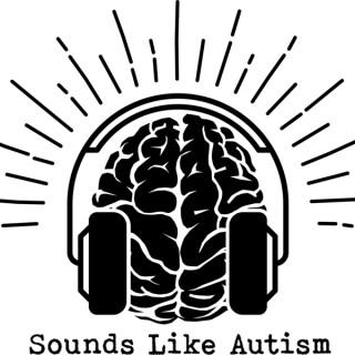 Sounds Like Autism