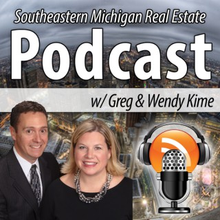 Southeastern Michigan Real estate Podcast with Greg and Wendy Kime