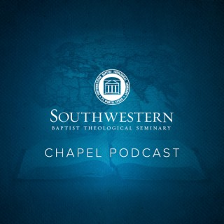 Southwestern Baptist Theological Seminary - Chapel Audio