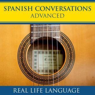 Spanish Conversations: Advanced – Real Life Language