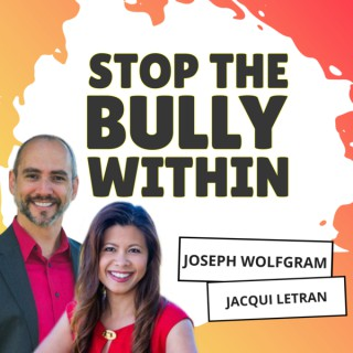 Stop the Bully Within: Overcoming Anxiety and Depression by Building Your Self-Esteem, Self-Confidence, and Self-Worth.