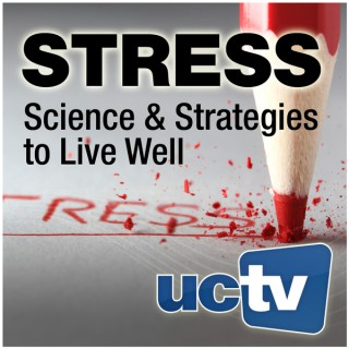 Stress: Science and Strategies to Live Well (Audio)