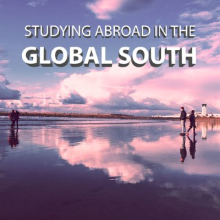 Studying Abroad in the Global South