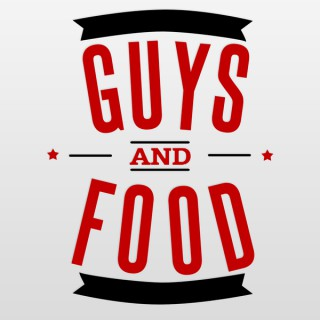 Guys and Food Podcast