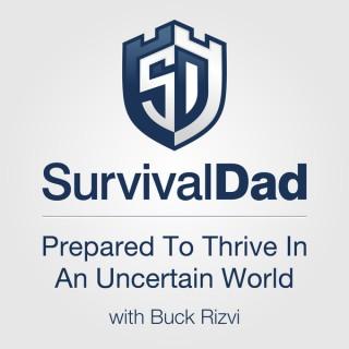 Survival Dad Podcast with Buck Rizvi