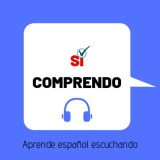 Sí comprendo. Tu podcast para aprender español