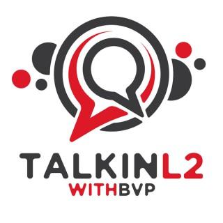 Talkin L2 with BVP