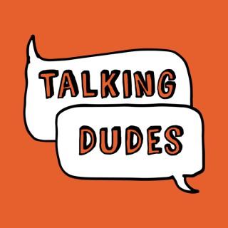 Talking Dudes