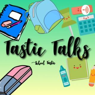 Tastic Talks