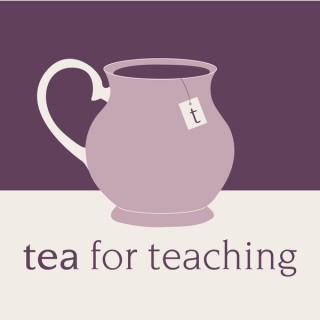 Tea for Teaching