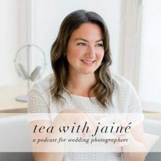 Tea With Jainé