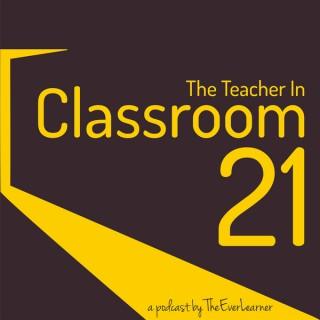 The Teacher in Classroom 21