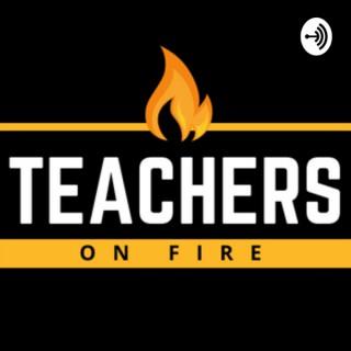 Teachers on Fire