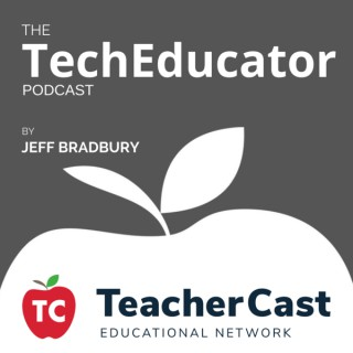 The TechEducator Podcast – The TeacherCast Educational Network