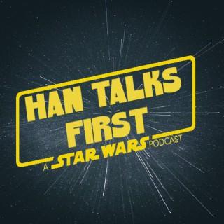 Han Talks First
