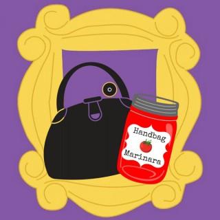 Handbag Marinara: A FRIENDS Podcast