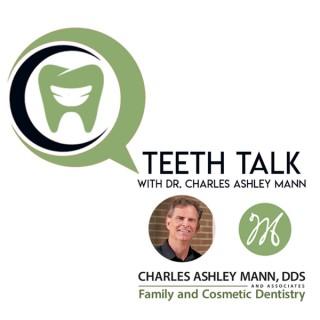 Teeth Talk with Dr. Charles Ashley Mann