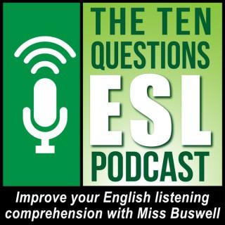 Ten Questions ESL Podcast