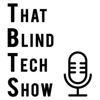 That Blind Tech Show
