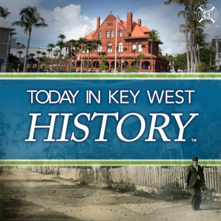 Today in Key West History